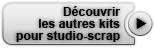 D&eacute;couvrez les autres kits pour Studio-Scrap
