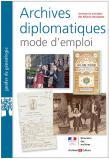 Archives diplomatiques, mode d'emploi - Les archives des Français de l'étranger