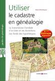 Utiliser le cadastre en généalogie, 2e édition augmentée
