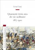 Quarante-trois ans de vie militaire : 1857-1900