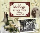 Le mariage et ses rites d'hier à aujourd'hui