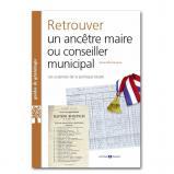 Retrouver un ancêtre maire ou conseiller municipal