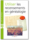 Utiliser les recensements en généalogie - 2ème édition