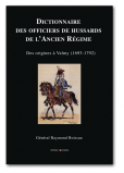 Dictionnaire des Officiers de Hussards de l'Ancien Régime : des origines à Valmy, 1693-1792