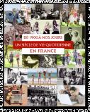 Un siècle de vie quotidienne en France