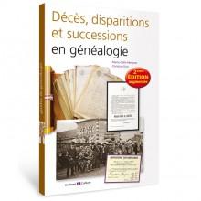 Décès, disparitions et successions en généalogie (2ème édition augmentée)