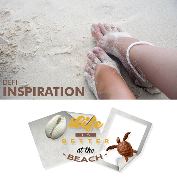 "Défi Inspiration ""Life is better at the beach"""