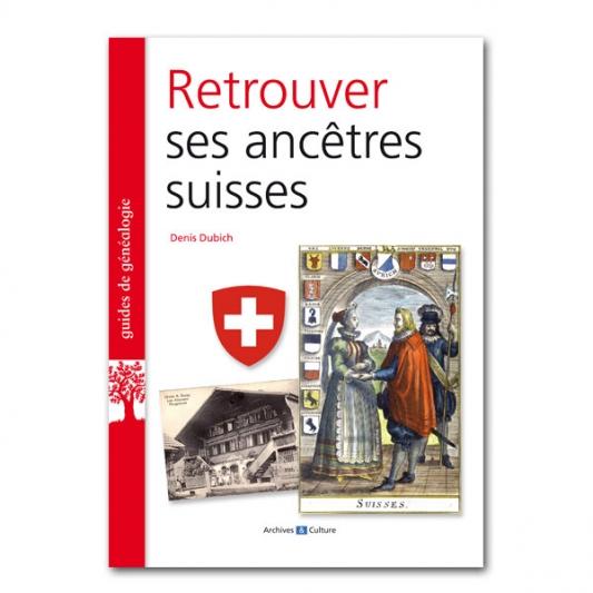 Retrouver ses ancetres suisses