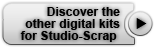 Discover the other digital kits for Studio-Scrap
