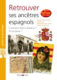 Retrouver ses ancêtres espagnols - 3ème édition augmentée
