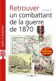 Retrouver un combattant de la guerre de 1870 - 2ème édition