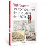 Retrouver un combattant de la guerre de 1870