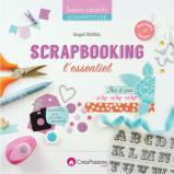 Le Scrapbooking l'essentiel - 2eme édition