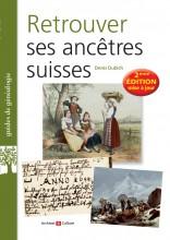 Retrouver ses ancêtres suisses 2eme édition