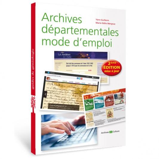 Archives départementales mode d'emploi - 2ème édition augmentée