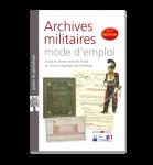 Archives militaires - Mode d'emploi (Seconde Édition)