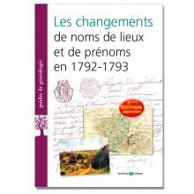 Les changements de noms de lieux et de prénoms en 1792-1793 (2ème édition augmentée)