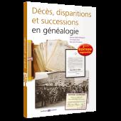 Décès, disparitions, et successions en généalogie (3ème édition)