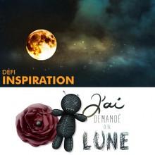 """Défi Inspiration """"J'ai demandé à la lune"""""""