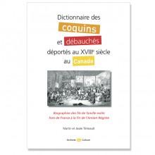 Dictionnaire des coquins et débauchés déportés au XVIIIe siècle au Canada
