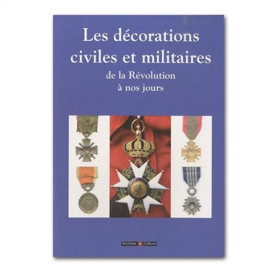 Les décorations civiles et militaires : De la révolution à nos jour