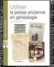 Livre - Utiliser la presse ancienne en généalogie