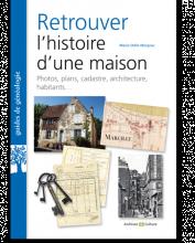 Livre - Retrouver l histoire d une maison