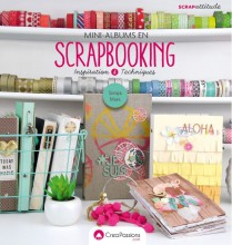 Mini-albums en scrapbooking : Inspiration & Techniques
