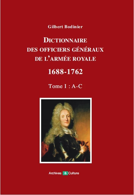 Dictionnaire des officiers généraux de l'Armée royale 1688-1762.