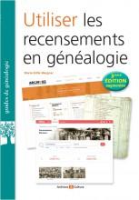 Utiliser les recensements en généalogie - 3ème édition