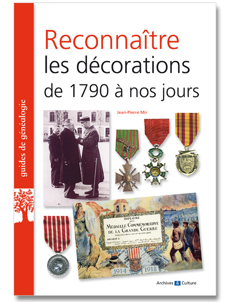 Reconnaître les décorations de 1790 à nos jours