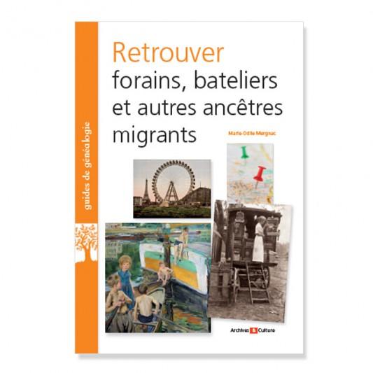 Retrouver forains, bateliers et autres ancêtres migrants