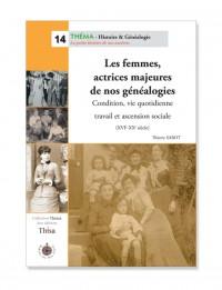 Les femmes actrices majeures de nos généalogies (XVI-XXe siècle)